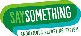 Opens Say Something anonymous reporting sytem